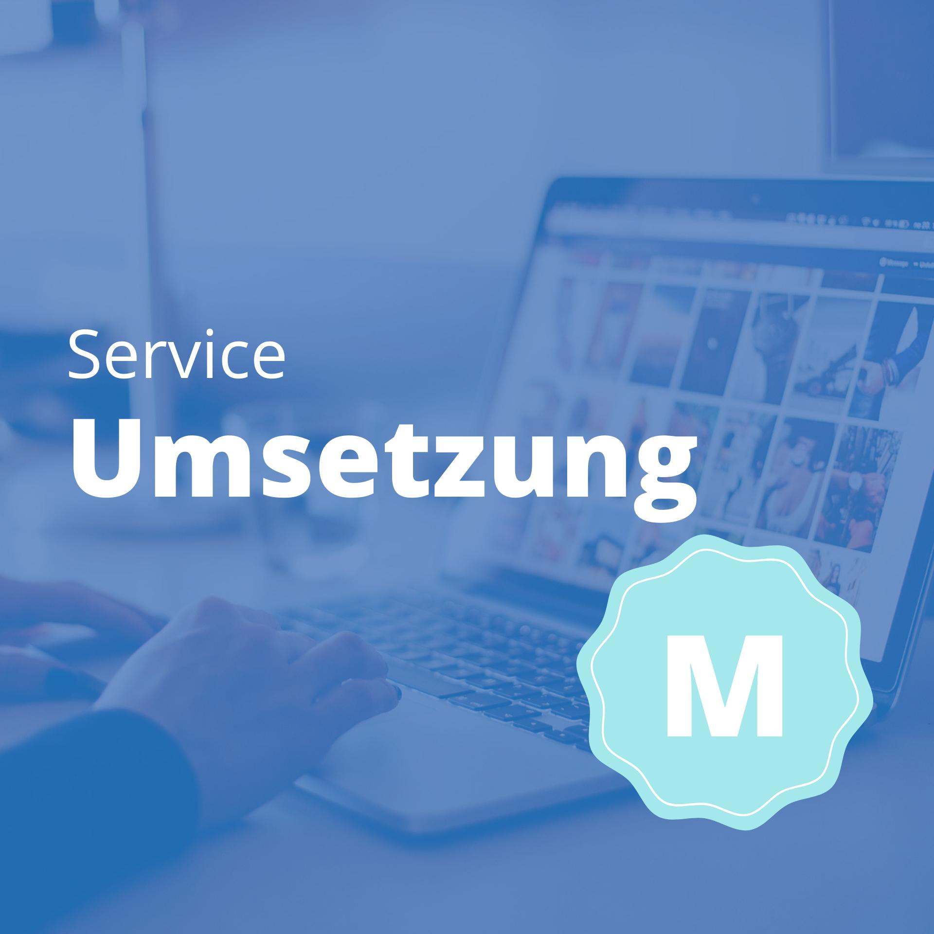 Service Umsetzung M